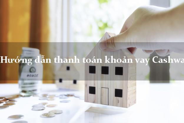 Hướng dẫn thanh toán khoản vay Cashwagon